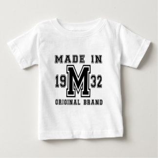 MADE IN 1932 ORIGINAL BRAND BIRTHDAY DESIGNS BABY T-Shirt