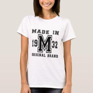 MADE IN 1932 ORIGINAL BRAND BIRTHDAY DESIGNS T-Shirt
