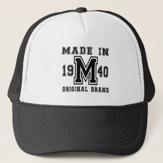 MADE IN 1940 ORIGINAL BRAND BIRTHDAY DESIGNS TRUCKER HAT