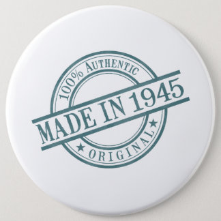 Made in 1945 6 inch round button