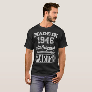 MADE IN 1946 ALL ORIGINAL PARTS T-Shirt