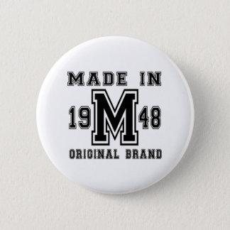 MADE IN 1948 ORIGINAL BRAND BIRTHDAY DESIGNS 2 INCH ROUND BUTTON