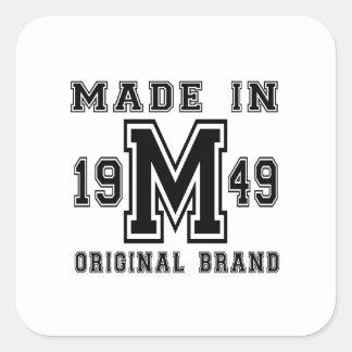 MADE IN 1949 ORIGINAL BRAND BIRTHDAY DESIGNS SQUARE STICKER