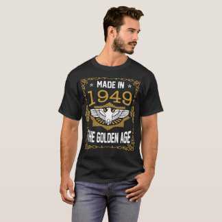 Made In 1949 The Golden Age Premium Vintage Tshirt