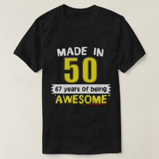 Made In 1950 67 Years Of Being Awesome T-Shirt