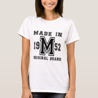 MADE IN 1952 ORIGINAL BRAND BIRTHDAY DESIGNS T-Shirt
