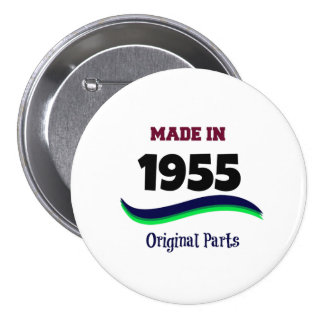 Made in 1955, Original Parts 3 Inch Round Button