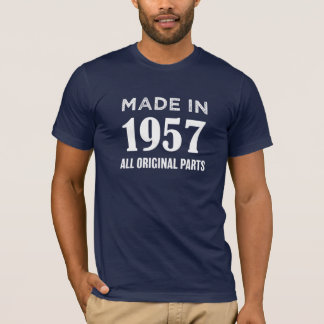 Made in 1957 All original parts 60th birthday tee