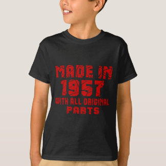 Made In 1957 With All Original Parts T-Shirt