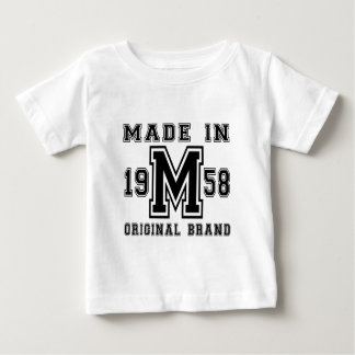 MADE IN 1958 ORIGINAL BRAND BIRTHDAY DESIGNS BABY T-Shirt
