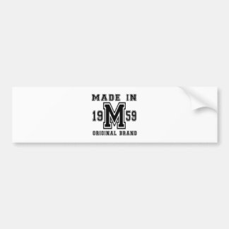 MADE IN 1959 ORIGINAL BRAND BIRTHDAY DESIGNS BUMPER STICKER