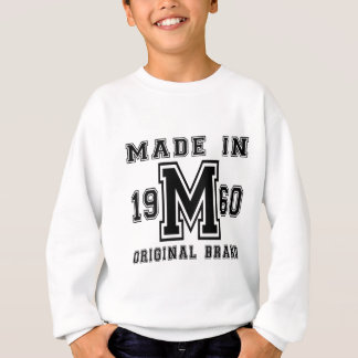 MADE IN 1960 ORIGINAL BRAND BIRTHDAY DESIGNS SWEATSHIRT