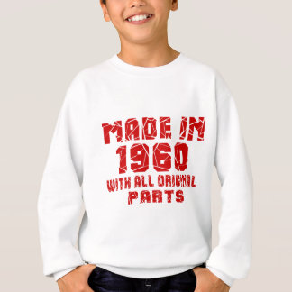 Made In 1960 With All Original Parts Sweatshirt