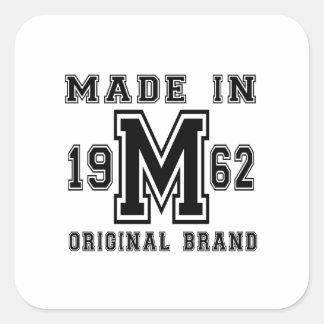 MADE IN 1962 ORIGINAL BRAND BIRTHDAY DESIGNS SQUARE STICKER