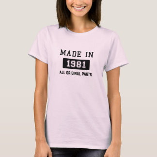 Made in 1981 - All original Parts T-Shirt