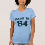 Made In 1984 Tshirts