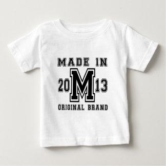 MADE IN 2013 ORIGINAL BRAND BIRTHDAY DESIGNS BABY T-Shirt