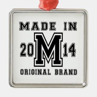 MADE IN 2014 ORIGINAL BRAND BIRTHDAY DESIGNS METAL ORNAMENT
