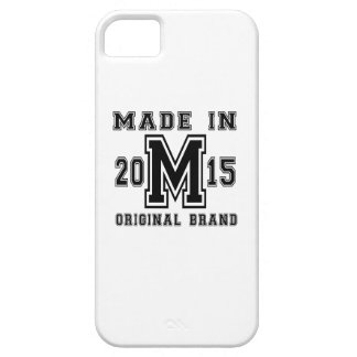 MADE IN 2015 ORIGINAL BRAND BIRTHDAY DESIGNS iPhone 5 COVER