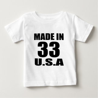 MADE IN 33  U.S.A BIRTHDAY DESIGNS BABY T-Shirt