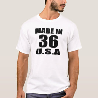 MADE IN 36 U.S.A BIRTHDAY DESIGNS T-Shirt