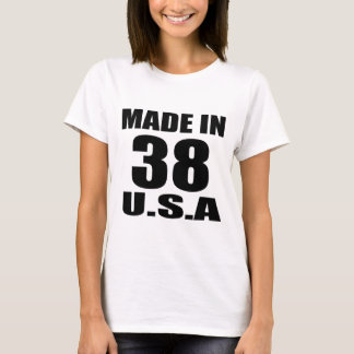 MADE IN 38 U.S.A BIRTHDAY DESIGNS T-Shirt
