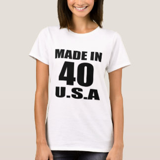 MADE IN 40 U.S.A BIRTHDAY DESIGNS T-Shirt
