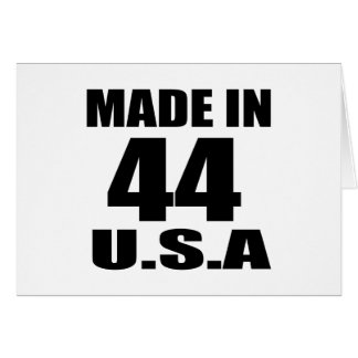 MADE IN 44 U.S.A BIRTHDAY DESIGNS CARD