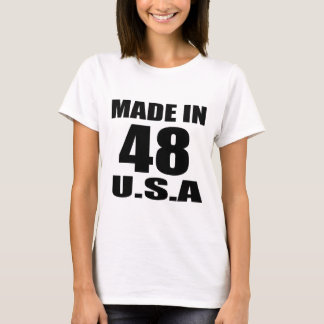 MADE IN 48 U.S.A BIRTHDAY DESIGNS T-Shirt