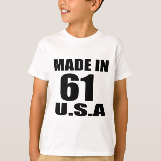 MADE IN 61 U.S.A BIRTHDAY DESIGNS T-Shirt