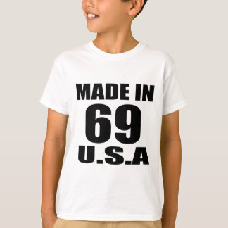 MADE IN 69 U.S.A BIRTHDAY DESIGNS T-Shirt