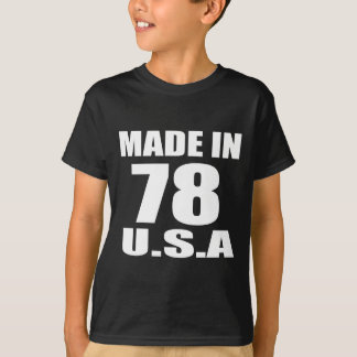 MADE IN 78 U.S.A BIRTHDAY DESIGNS T-Shirt