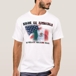 Made In America w Mexican Parts - T Shirt