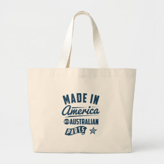 Made In America With Australian Parts Large Tote Bag