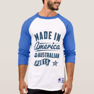 Made In America With Australian Parts T-Shirt