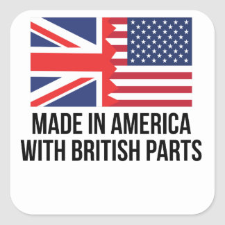 Made In America With British Parts Square Sticker