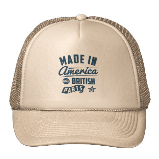 Made In America With British Parts Trucker Hat