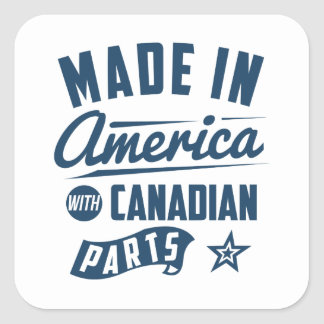 Made In America With Canadian Parts Square Sticker