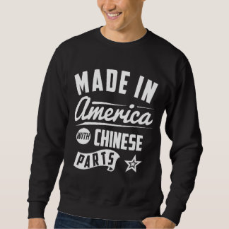 Made In America With Chinese Parts Sweatshirt