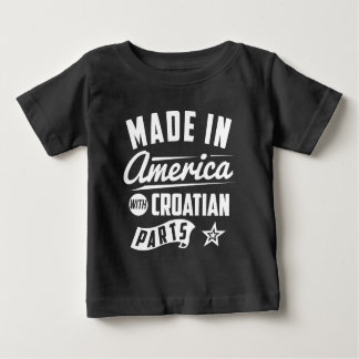 Made In America With Croatian Parts Baby T-Shirt
