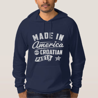 Made In America With Croatian Parts Hoodie