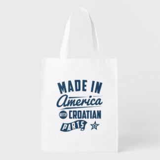 Made In America With Croatian Parts Reusable Grocery Bag
