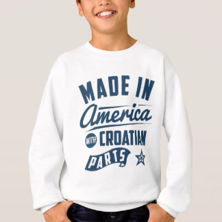 Made In America With Croatian Parts Sweatshirt