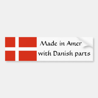 Made in America with Danish Parts! Bumper Sticker