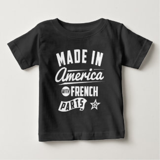 Made In America With French Parts Baby T-Shirt