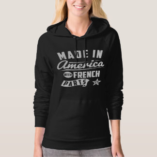 Made In America With French Parts Hoodie