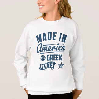Made In America With Greek Parts Sweatshirt
