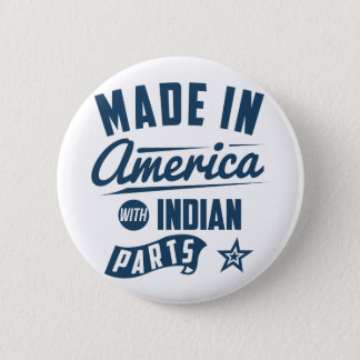Made In America With Indian Parts 2 Inch Round Button