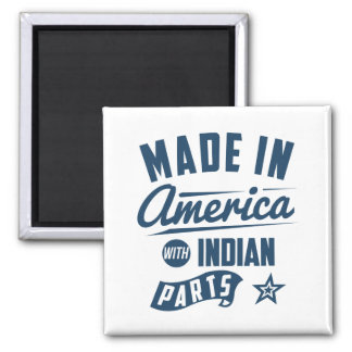 Made In America With Indian Parts Magnet