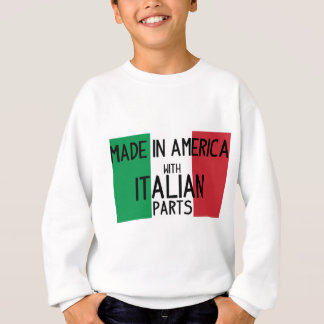 Made in America with Italian Parts Sweatshirt